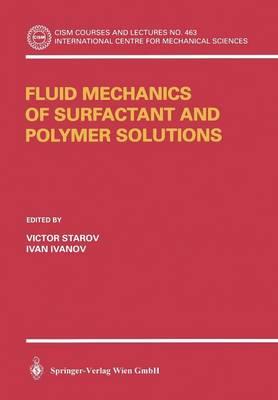 Fluid Mechanics of Surfactant and Polymer Solutions - CISM International Centre for Mechanical Sciences 463 (Paperback)