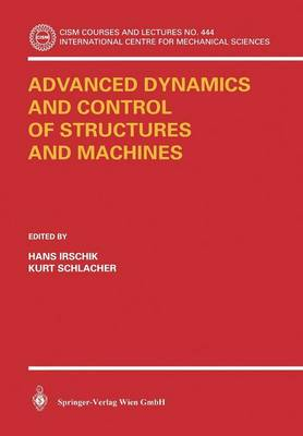 Advanced Dynamics and Control of Structures and Machines - CISM International Centre for Mechanical Sciences 444 (Paperback)
