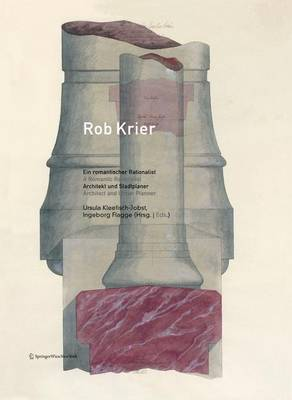 Rob Krier, Ein Romantischer Rationalist / A Romantic Rationalist: Architekt Und Stadtplaner/ Architect and Urban Planner (Hardback)