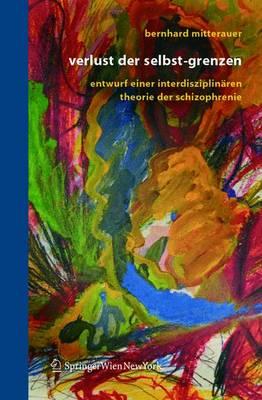 Verlust Der Selbst-Grenzen: Entwurf Einer Interdisziplinaren Theorie Der Schizophrenie (Paperback)