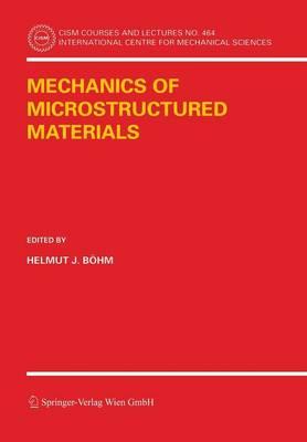 Mechanics of Microstructured Materials - CISM International Centre for Mechanical Sciences 464 (Paperback)