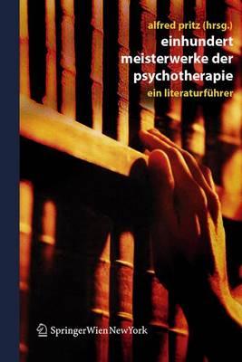 Einhundert Meisterwerke Der Psychotherapie: Ein Literaturfuhrer (Hardback)
