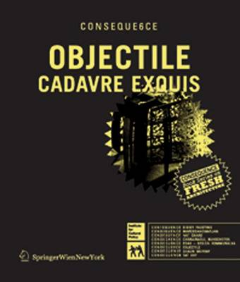 Objectile - Consequence Book Series on Fresh Architecture v. 6 (Paperback)