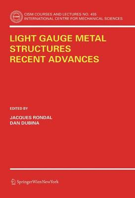Light Gauge Metal Structures Recent Advances - CISM International Centre for Mechanical Sciences 455 (Paperback)