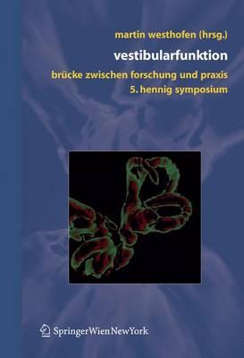 Vestibularfunktion: Brucke Zwischen Forschung Und Praxis5. Hennig-Symposium, Aachen (Book)