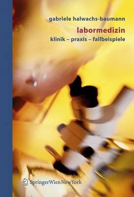 Labormedizin: Klinik - Praxis - Fallbeispiele (Paperback)
