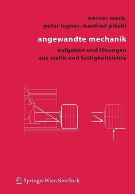 Angewandte Mechanik: Aufgaben Und Losungen Aus Statik Und Festigkeitslehre (Paperback)