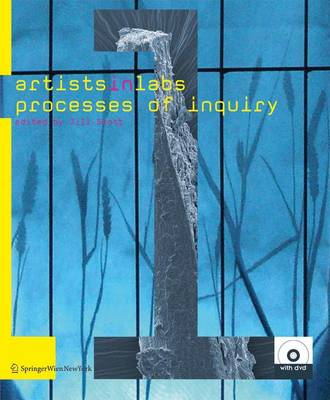 Artists-in-Labs: Processes of Inquiry