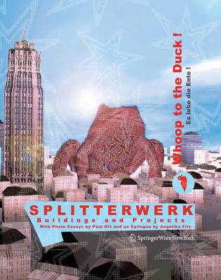Splitterwerk, Whoop to the Duck! Es Lebe Die Ente!: Buildings and Projects (Paperback)