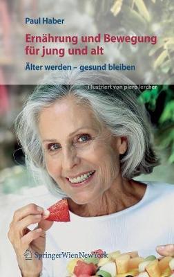 Ernahrung Und Bewegung Fur Jung Und Alt: Alter Werden - Gesund Bleiben (Book)