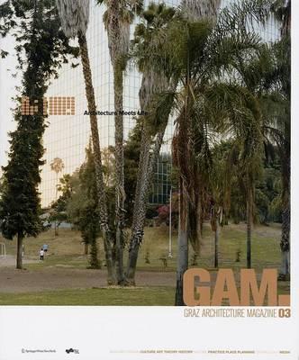GAM 03 Architecture Meets Life - Graz Architektur Magazin / Graz Architecture Magazine v. 3 (Paperback)