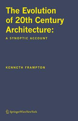The Evolution of 20th Century Architecture: A Synoptic Account (Paperback)