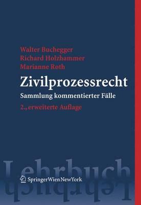 Zivilprozessrecht: Sammlung Kommentierter Falle (Paperback)