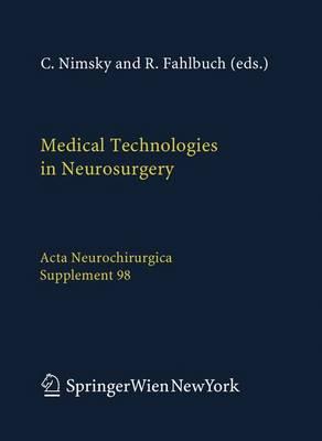 Medical Technologies in Neurosurgery - Acta Neurochirurgica Supplement 98 (Hardback)