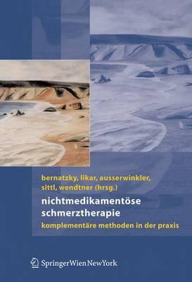 Nichtmedikamentose Schmerztherapie: Komplementare Methoden in Der Praxis (Book)
