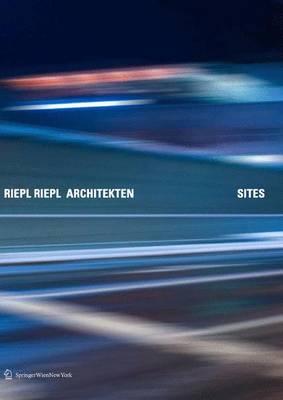 Riepl Riepl Architekten: Sites (Book)