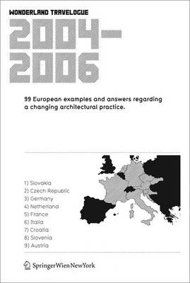 Wonderland Travelogue 2004-2006: 99 European Examples and Answers Regarding a Changing Architectural Practice (Paperback)