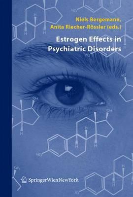 Estrogen Effects in Psychiatric Disorders (Hardback)