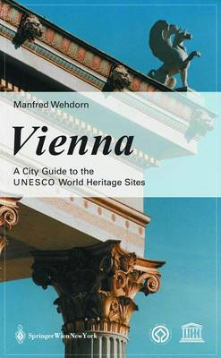 Vienna: A Guide to the UNESCO World Heritage Sites (Paperback)