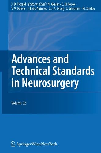 Advances and Technical Standards in Neurosurgery Vol. 32 - Advances and Technical Standards in Neurosurgery 32 (Hardback)