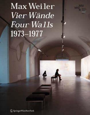 Max Weiler - 4 Wande / 4 Walls: 1973-1977 (Paperback)