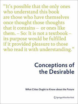 Conceptions of the Desirable: What Cities Ought to Know About the Future (Hardback)