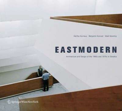 East-modern: Architecture and Design of the 1960s and 1970s in Slovakia (Paperback)