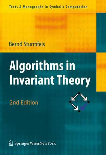 Algorithms in Invariant Theory - Texts & Monographs in Symbolic Computation (Paperback)