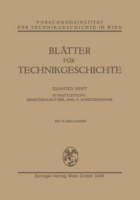 Bl tter F r Technikgeschichte - Bltter Fr Technikgeschichte 10 (Paperback)