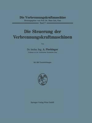 Die Steuerung Der Verbrennungskraftmaschinen - Die Verbrennungskraftmaschine 9 (Paperback)