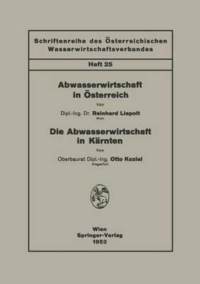 Abwasserwirtschaft in OEsterreich. Die Abwasserwirtschaft in Karnten - Schriftenreihe Des OEsterreichischen Wasserwirtschaftsverband 25 (Paperback)