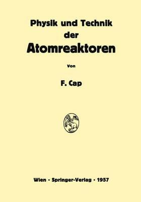 Physik Und Technik Der Atomreaktoren (Hardback)