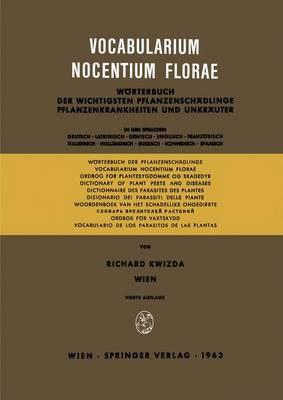 Vocabularium Nocentium Florae: Worterbuch der Wichtigsten Pflanzenschadlinge Pflanzenkrankheiten und Unkrauter (Paperback)
