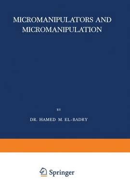 Micromanipulators and Micromanipulation - Monographien aus dem Gebiete der Qualitativen Mikroanalyse 3 (Hardback)
