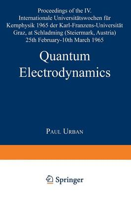 Quantum Electrodynamics: Proceedings of the IV. Internationale Universitatswochen fur Kernphysik 1965 der Karl-Franzens-Universitat Graz, at Schladming (Steiermark, Austria) 25th February-10th March 1965 (Acta Physica Austriaca / Supplementum II) - Few-Body Systems 2/1965 (Paperback)