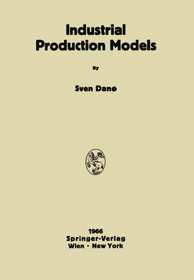 Industrial Production Models: A Theoretical Study (Hardback)
