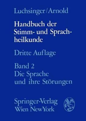 Handbuch Der Stimm- Und Sprachheilkunde: Zweiter Band Die Sprache Und Ihre Storungen (Hardback)