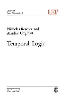 Temporal Logic - Lep Library of Exact Philosophy 3 (Hardback)