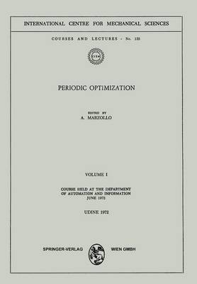 Periodic Optimization: Volume I: Course Held at the Department of Automation and Information, June 1972 - CISM International Centre for Mechanical Sciences 135 (Paperback)