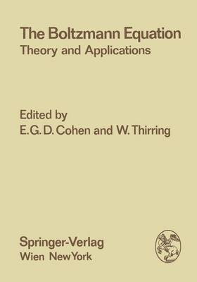 The Boltzmann Equation: Theory and Applications - Few-Body Systems 10/1973 (Hardback)