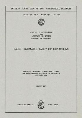 Laser Cinematography of Explosions: Lectures Delivered during the Course on Experimental Methods in Mechanics, October 1971 - CISM International Centre for Mechanical Sciences 100 (Paperback)
