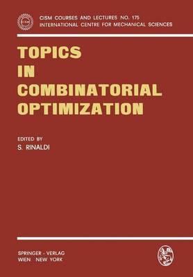 Topics in Combinatorial Optimization - CISM International Centre for Mechanical Sciences 175 (Paperback)