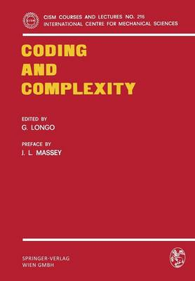 Coding and Complexity - CISM International Centre for Mechanical Sciences 216 (Paperback)