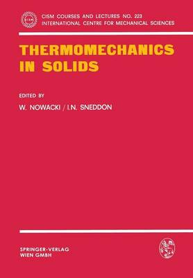 Thermomechanics in Solids: A Symposium Held at CISM, Udine, July 1974 - CISM International Centre for Mechanical Sciences 223 (Paperback)