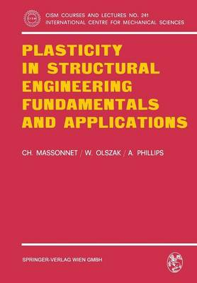 Plasticity in Structural Engineering, Fundamentals and Applications - CISM International Centre for Mechanical Sciences 241 (Paperback)