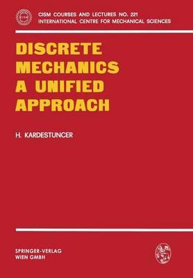 Discrete Mechanics A Unified Approach - CISM International Centre for Mechanical Sciences 221 (Paperback)