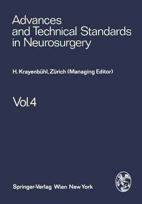 Advances and Technical Standards in Neurosurgery: v.4 (Hardback)