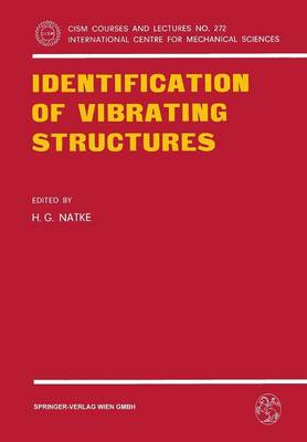 Identification of Vibrating Structures - CISM International Centre for Mechanical Sciences 272 (Paperback)