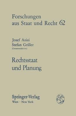 Rechtsstaat Und Planung - Forschungen Aus Staat Und Recht 62 (Hardback)