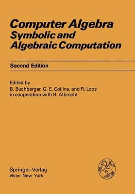 Computer Algebra: Symbolic and Algebraic Computation - Computing Supplementa 4 (Paperback)